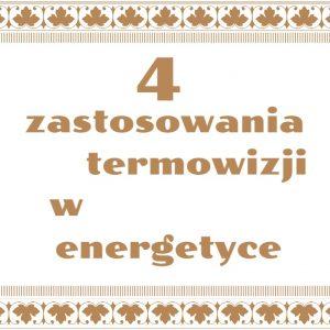 4 zastosowania termowizji w energetyce
