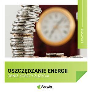 Jak obniżyć koszty energii w firmie i zakładzie?
