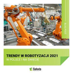 Trendy w robotyzacji 2021 w Polsce i na świecie